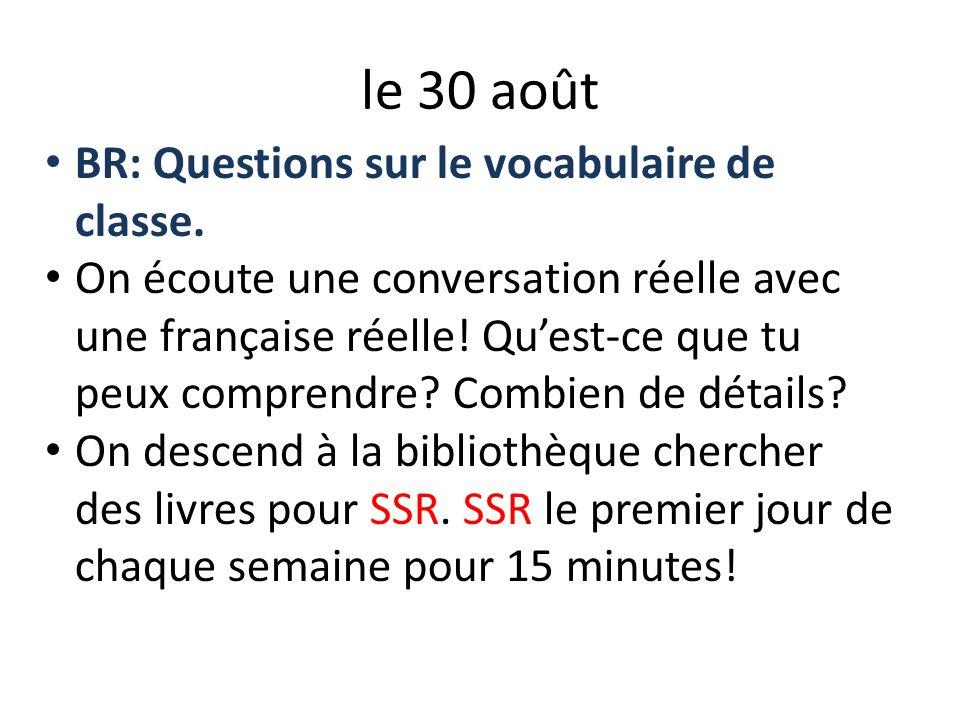 le 30 août BR: Questions sur le vocabulaire de classe.
