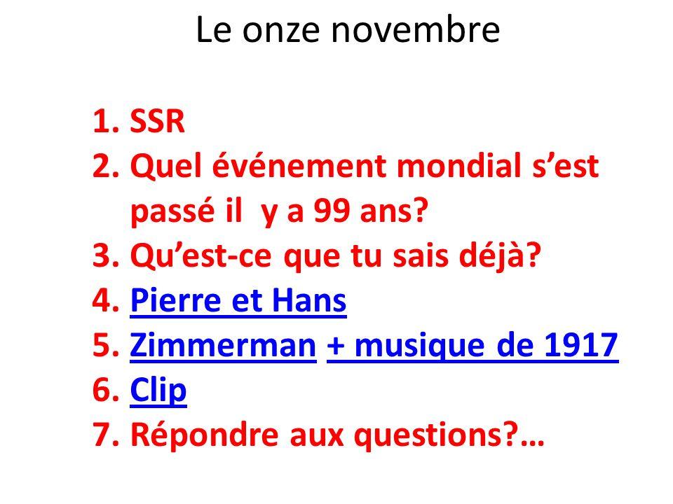 Le onze novembre SSR Quel événement mondial s'est passé il y a 99 ans