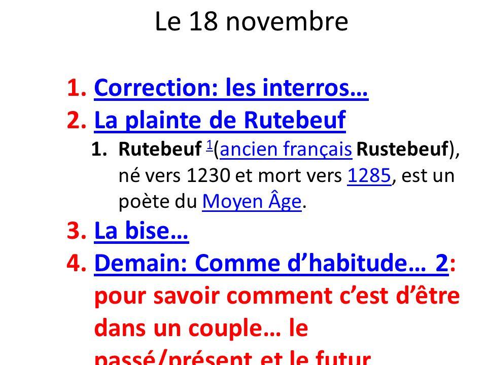 Le 18 novembre Correction: les interros… La plainte de Rutebeuf