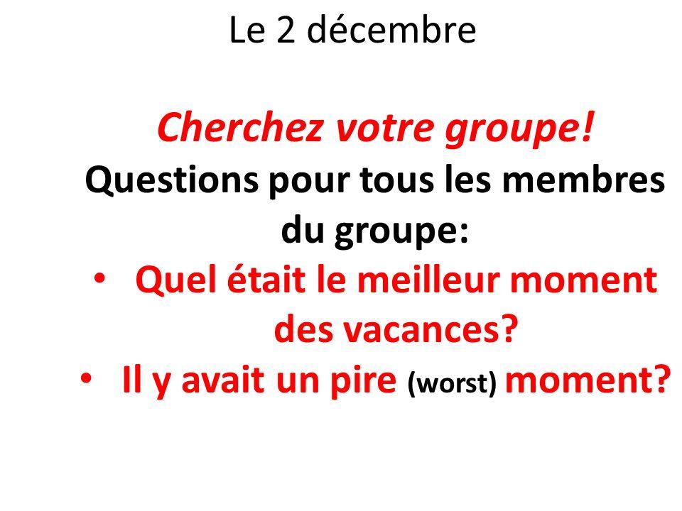 Cherchez votre groupe! Le 2 décembre