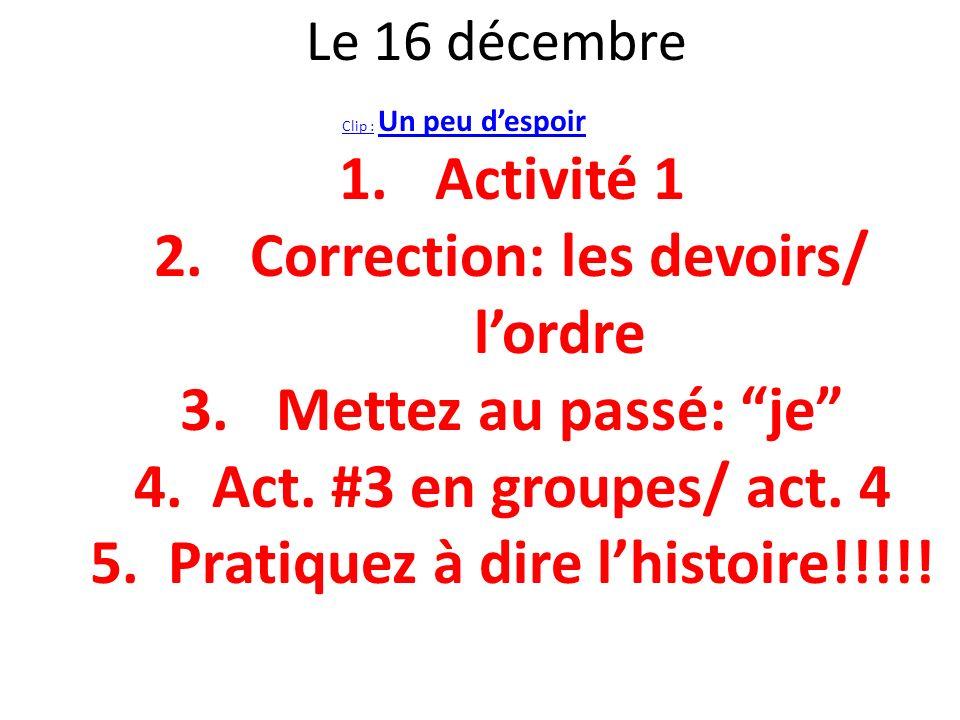 Correction: les devoirs/ l'ordre Pratiquez à dire l'histoire!!!!!