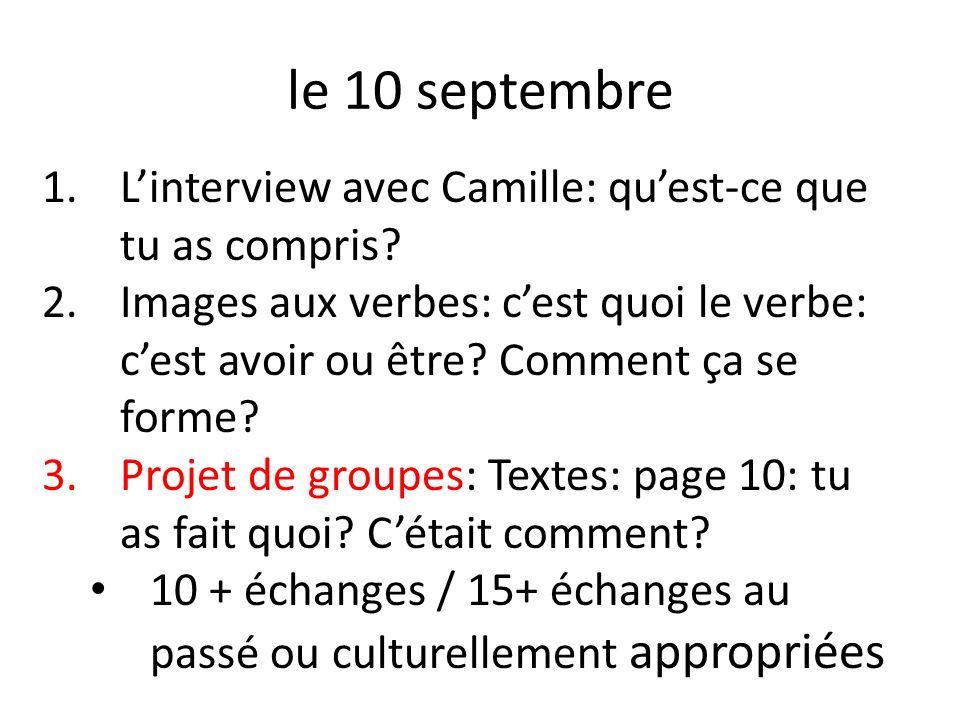 le 10 septembre L'interview avec Camille: qu'est-ce que tu as compris