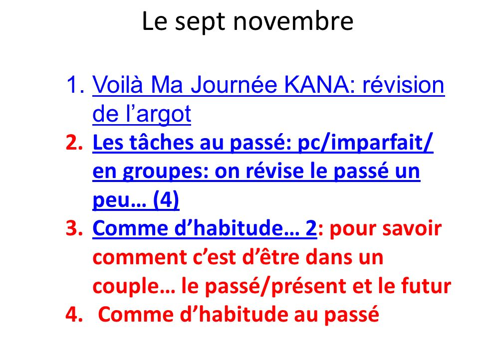 Le sept novembre Voilà Ma Journée KANA: révision de l'argot
