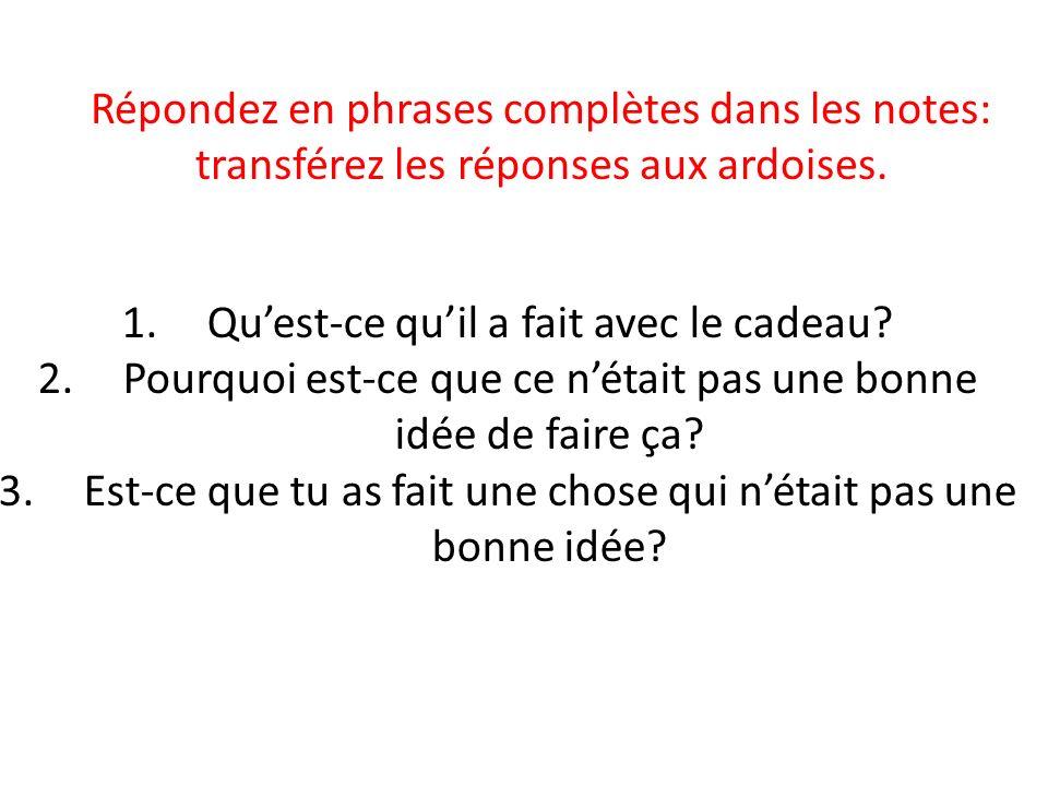 Répondez en phrases complètes dans les notes: transférez les réponses aux ardoises.