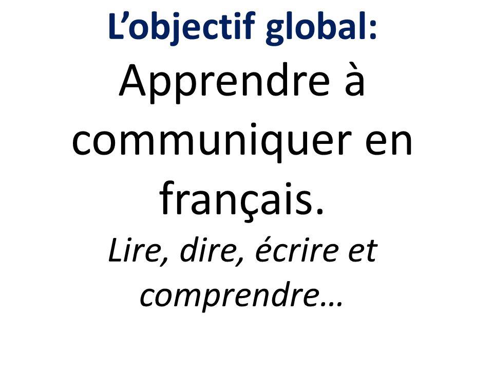 L'objectif global: Apprendre à communiquer en français