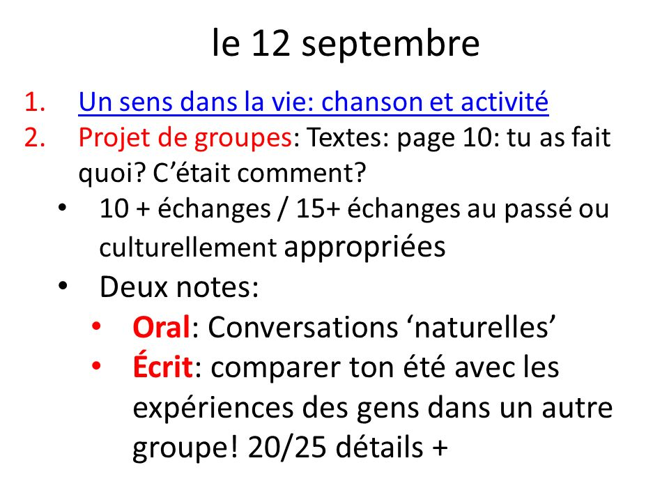 le 12 septembre Deux notes: Oral: Conversations 'naturelles'