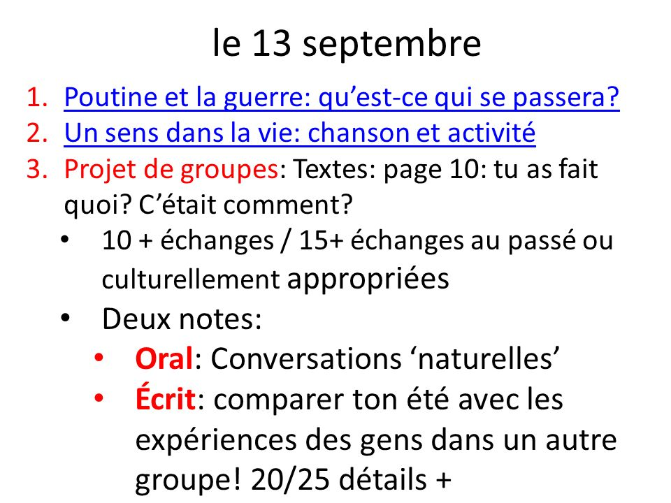 le 13 septembre Deux notes: Oral: Conversations 'naturelles'