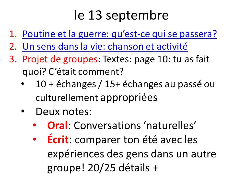 le 13 septembre Deux notes: Oral: Conversations 'naturelles'