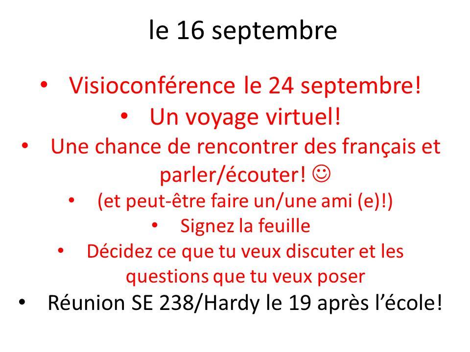 le 16 septembre Visioconférence le 24 septembre! Un voyage virtuel!