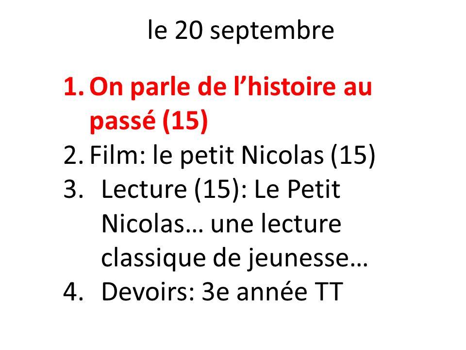 le 20 septembre On parle de l'histoire au passé (15) Film: le petit Nicolas (15) Lecture (15): Le Petit Nicolas… une lecture classique de jeunesse…