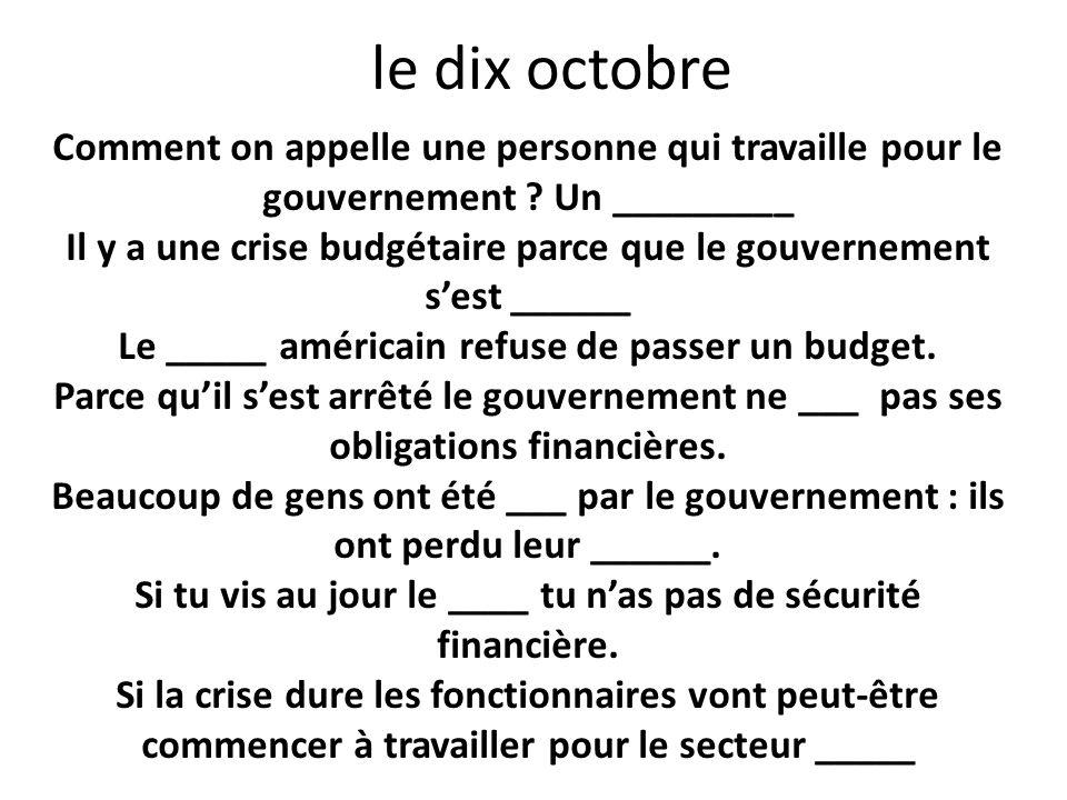 le dix octobre Comment on appelle une personne qui travaille pour le gouvernement Un _________.