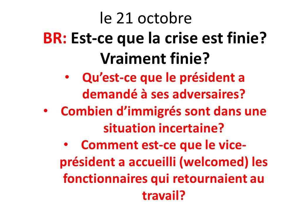 BR: Est-ce que la crise est finie Vraiment finie