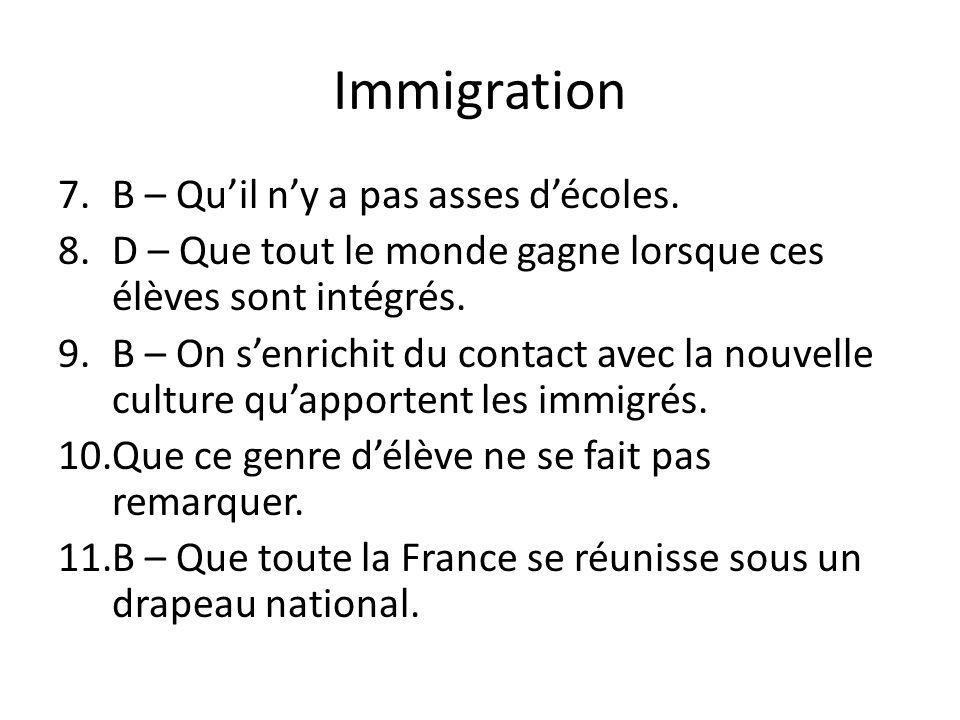 Immigration B – Qu'il n'y a pas asses d'écoles.