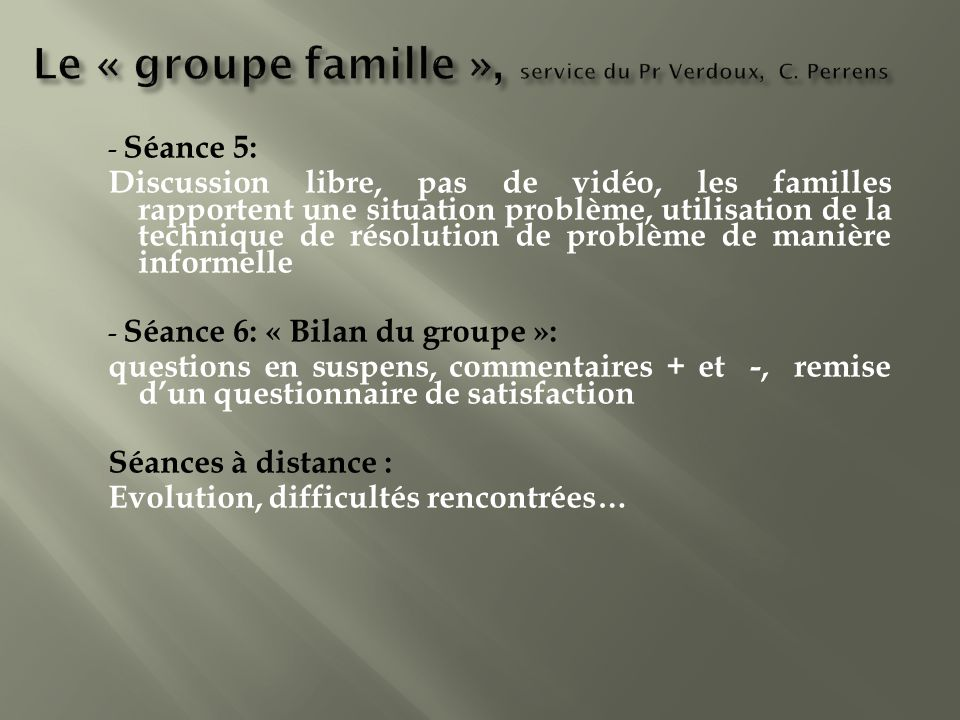 Le « groupe famille », service du Pr Verdoux, C. Perrens