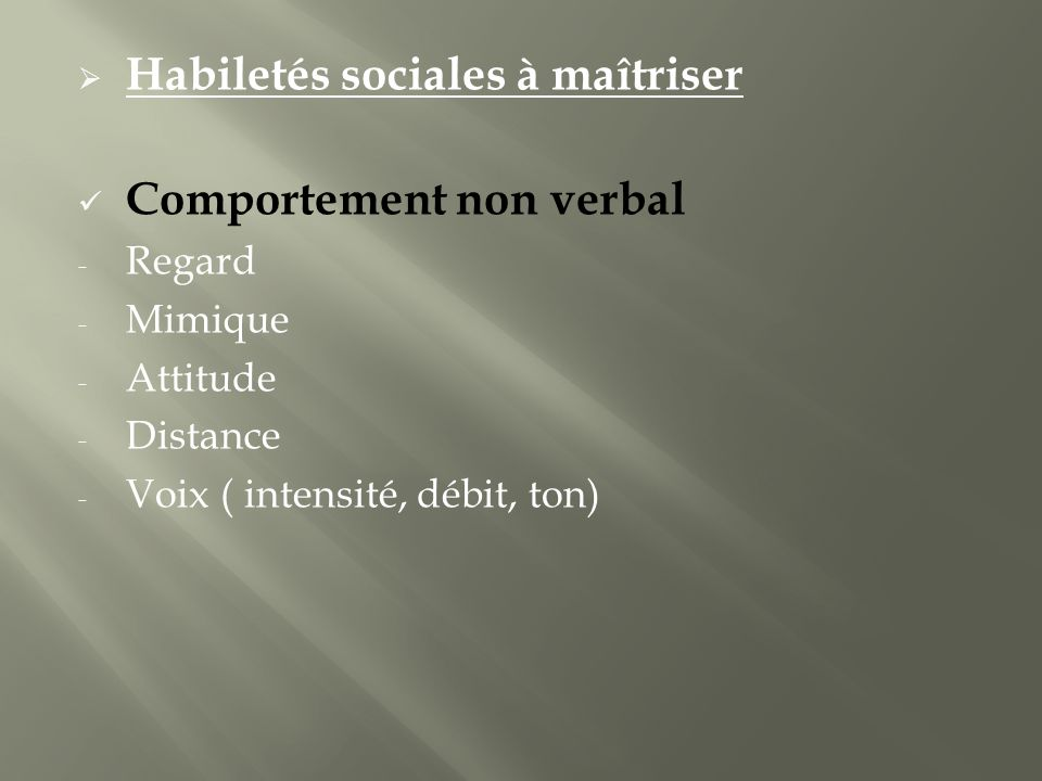 Habiletés sociales à maîtriser Comportement non verbal