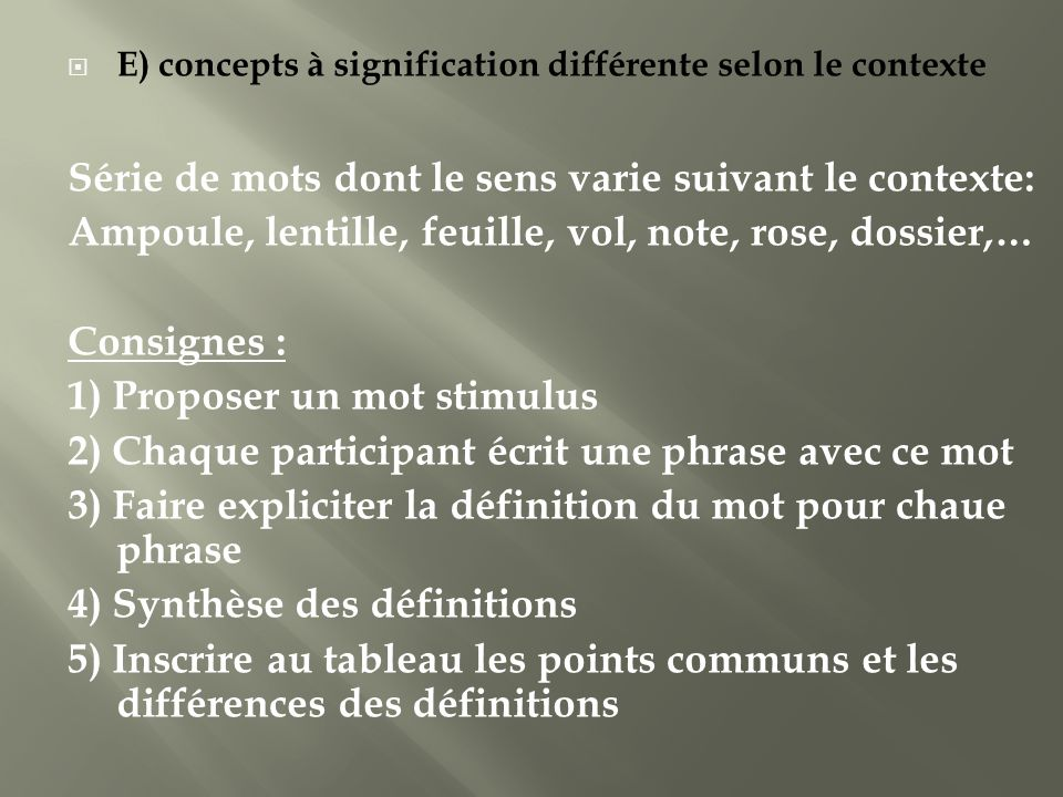 Série de mots dont le sens varie suivant le contexte: