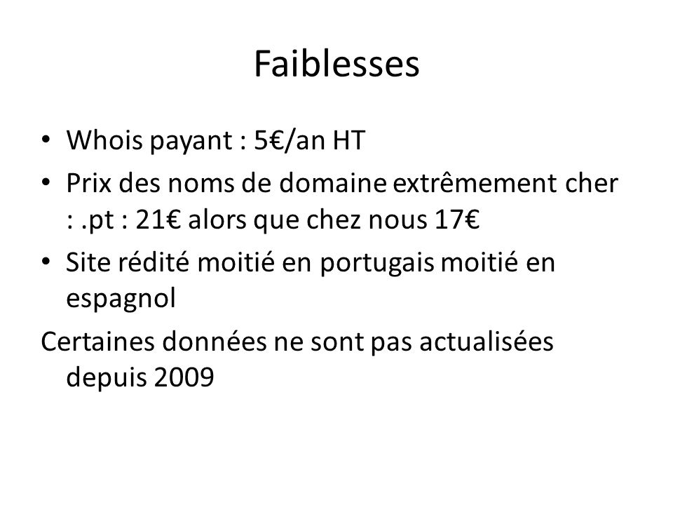 Faiblesses Whois payant : 5€/an HT