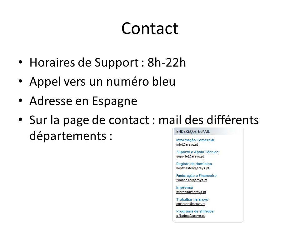 Contact Horaires de Support : 8h-22h Appel vers un numéro bleu