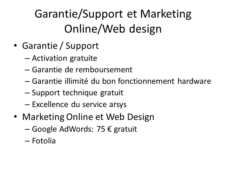 Garantie/Support et Marketing Online/Web design
