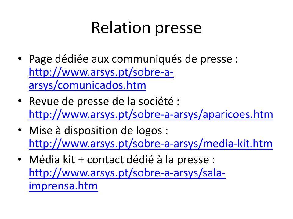 Relation presse Page dédiée aux communiqués de presse : http://www.arsys.pt/sobre-a-arsys/comunicados.htm.