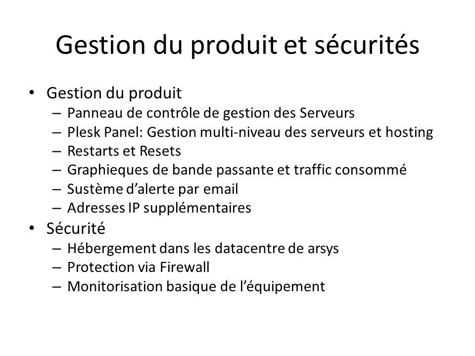 Gestion du produit et sécurités