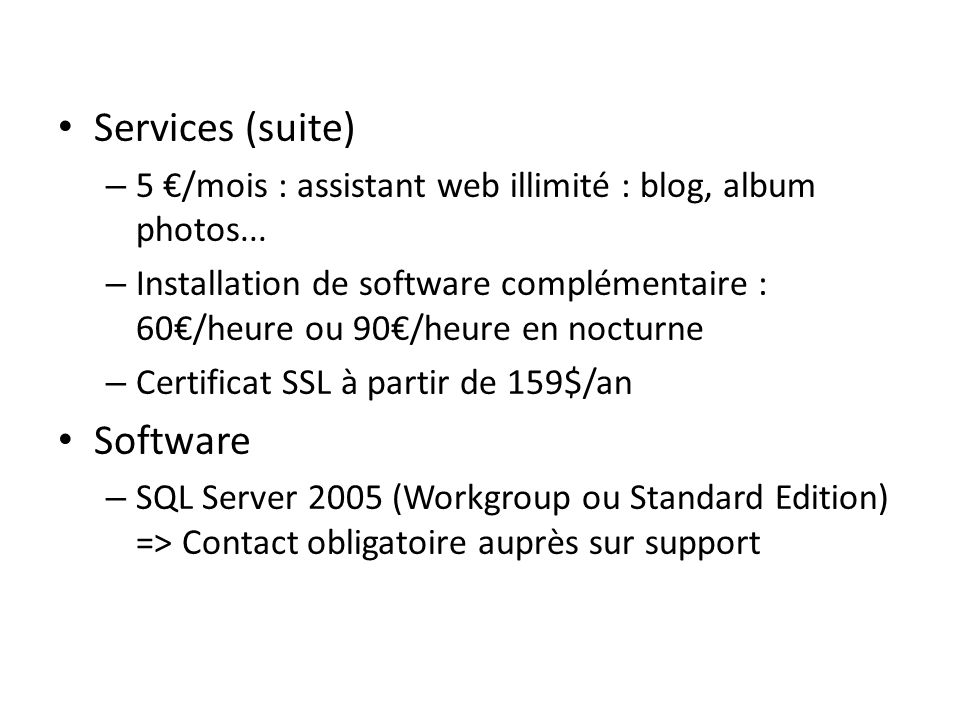 Services (suite) Software