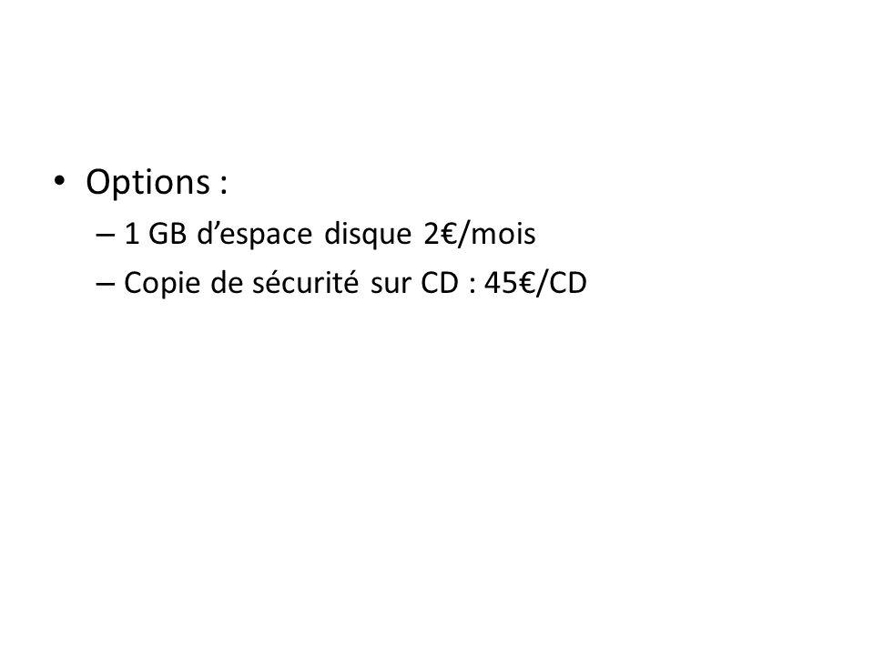 Options : 1 GB d'espace disque 2€/mois