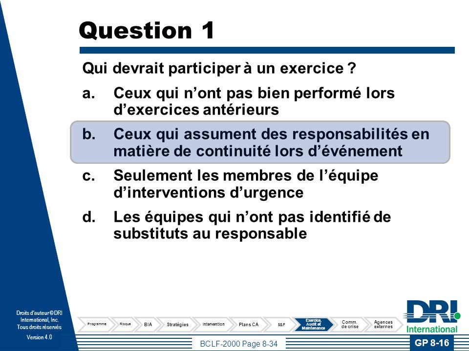 Question 2 C'est le rôle du planificateur GCA de concevoir des tests et exercices qui :