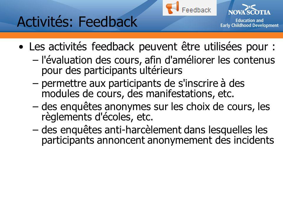 Activités: Feedback Les activités feedback peuvent être utilisées pour :