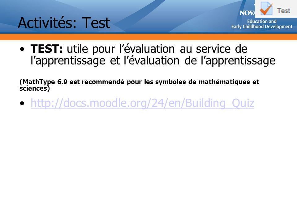 Activités: Test TEST: utile pour l'évaluation au service de l'apprentissage et l'évaluation de l'apprentissage.