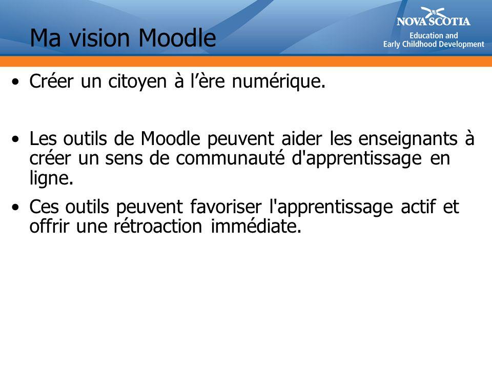 Ma vision Moodle Créer un citoyen à l'ère numérique.