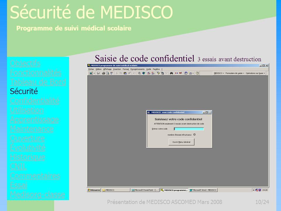 Sécurité de MEDISCO Saisie de code confidentiel 3 essais avant destruction. Objectifs. Fonctionnalités.