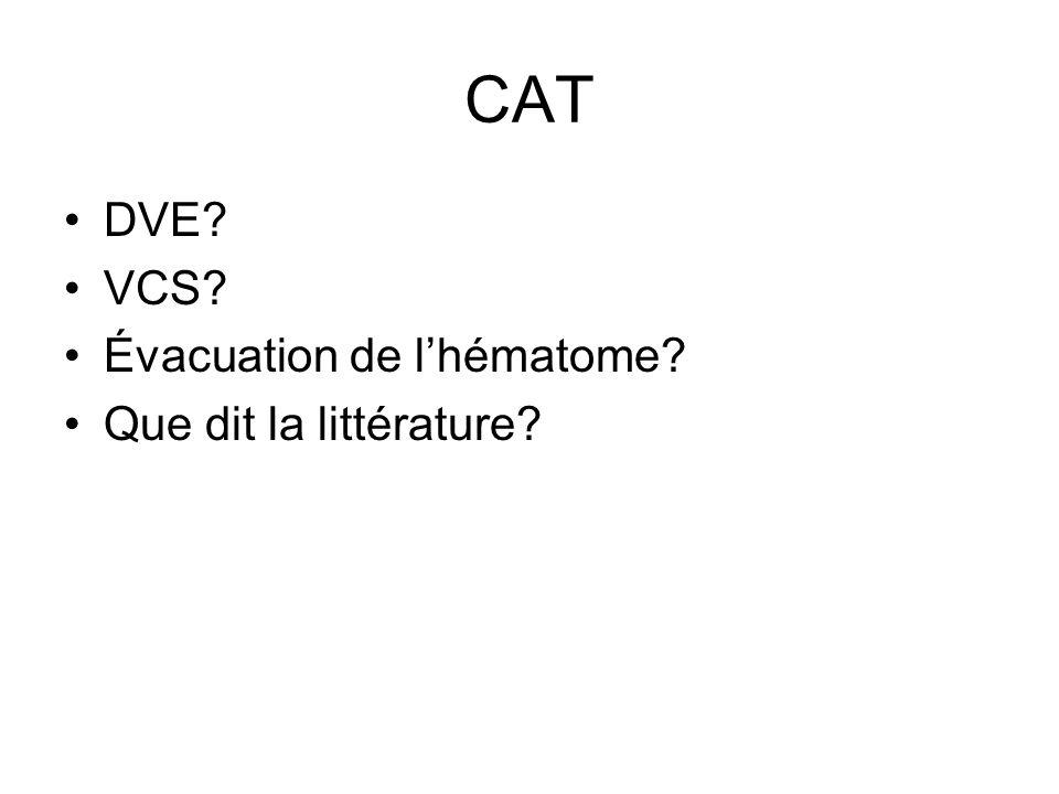 CAT DVE VCS Évacuation de l'hématome Que dit la littérature