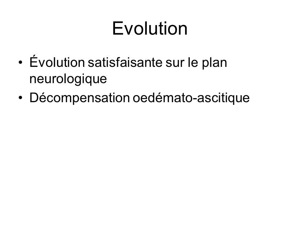 Evolution Évolution satisfaisante sur le plan neurologique