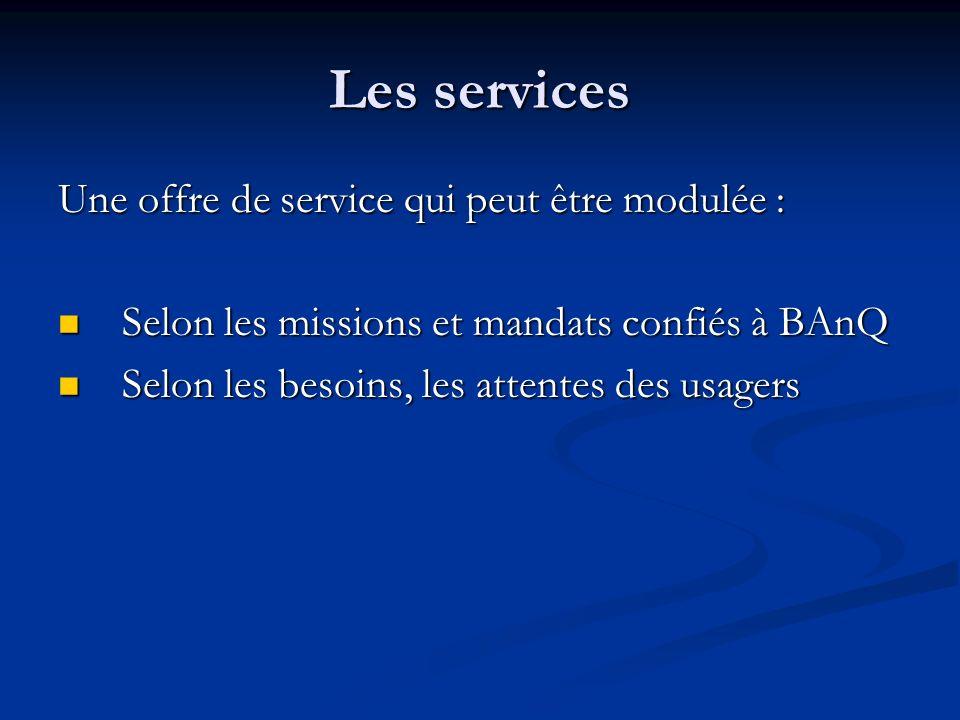 Les services Une offre de service qui peut être modulée :