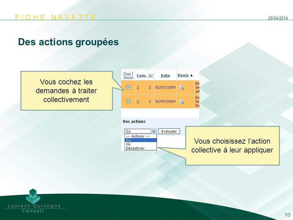 Des actions groupées Vous cochez les demandes à traiter collectivement