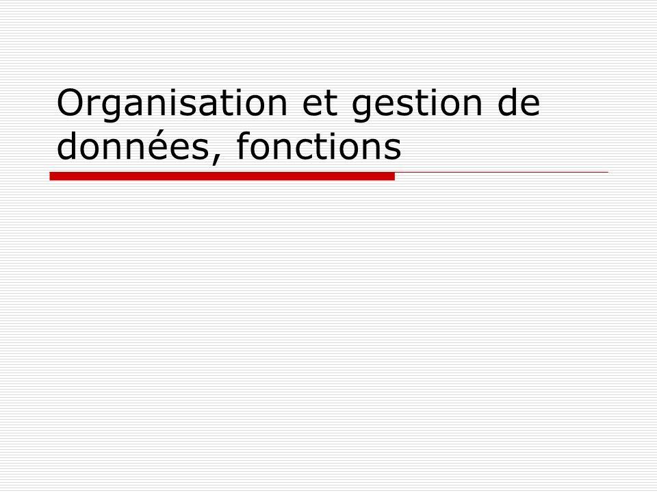 Organisation et gestion de données, fonctions