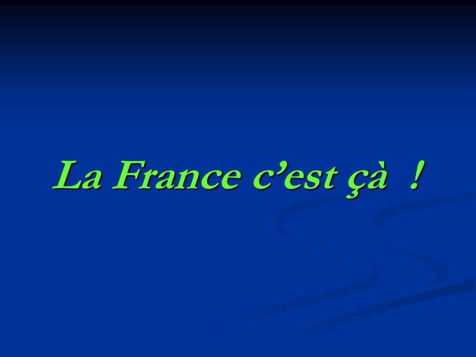 La France c'est çà !