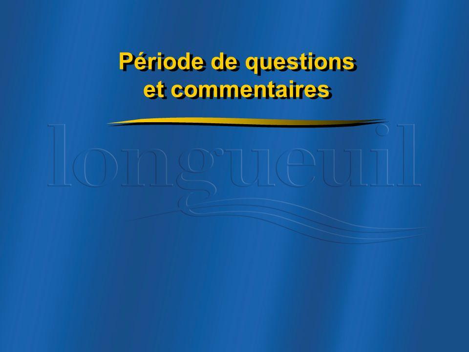 Période de questions et commentaires