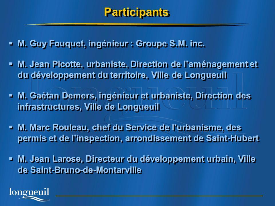 Participants M. Guy Fouquet, ingénieur : Groupe S.M. inc.