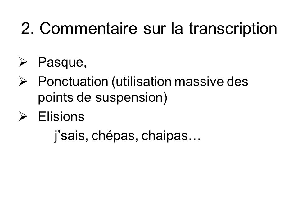 2. Commentaire sur la transcription