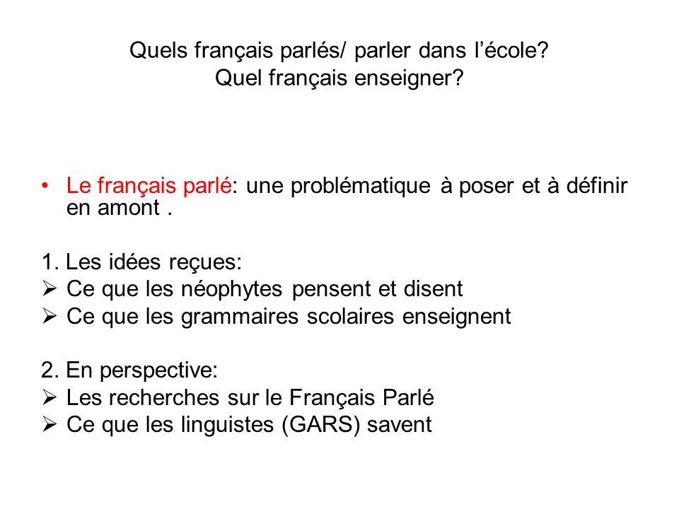 Quels français parlés/ parler dans l'école Quel français enseigner