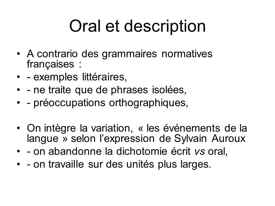 Oral et description A contrario des grammaires normatives françaises :
