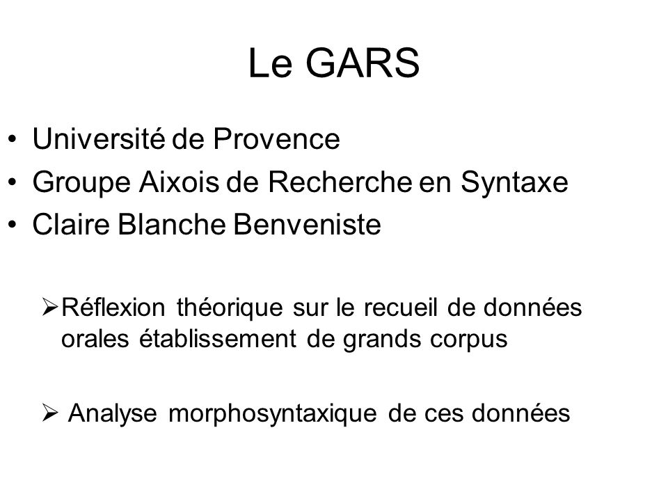 Le GARS Université de Provence Groupe Aixois de Recherche en Syntaxe