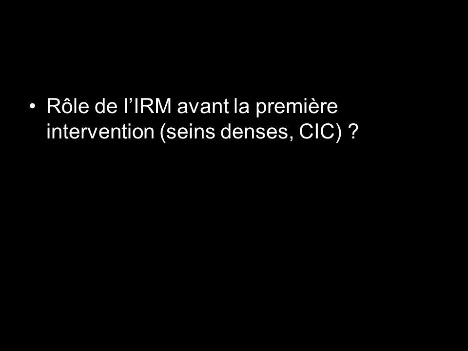 Rôle de l'IRM avant la première intervention (seins denses, CIC)
