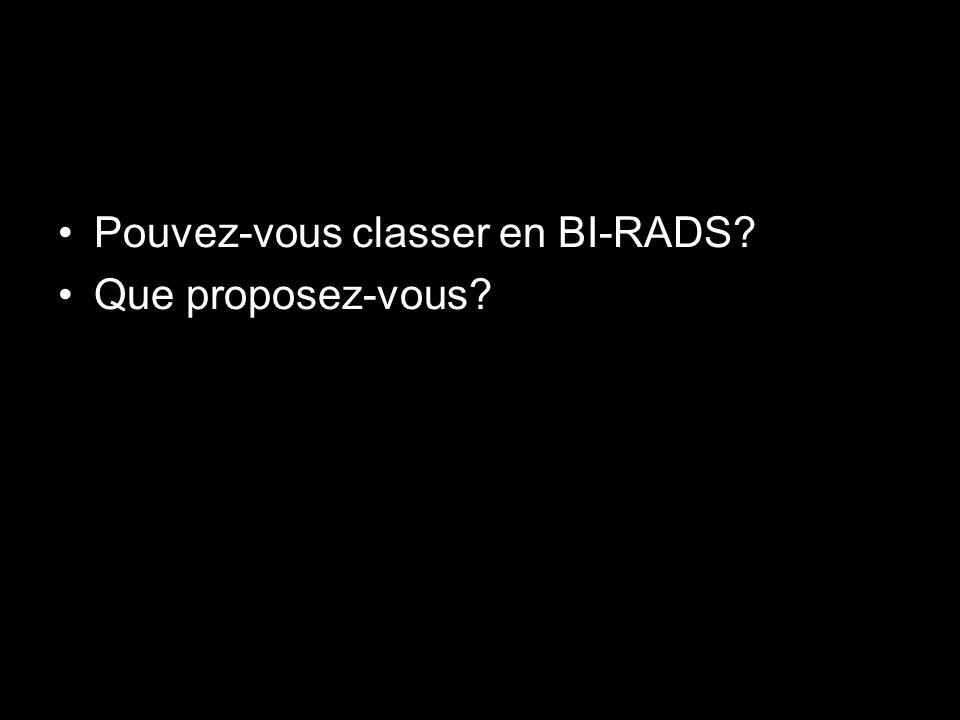 Pouvez-vous classer en BI-RADS
