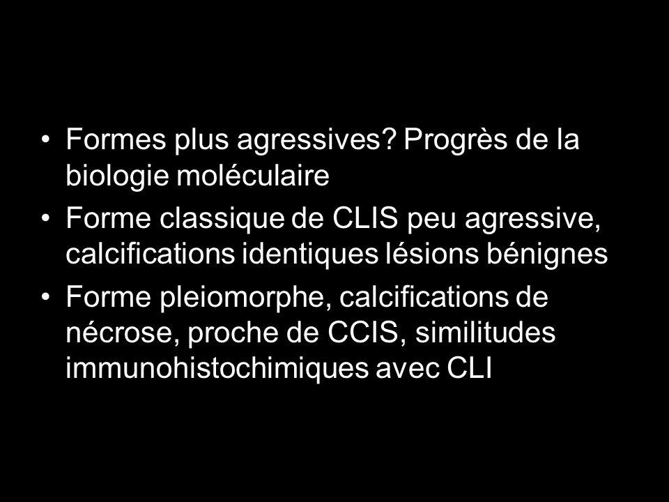Formes plus agressives Progrès de la biologie moléculaire