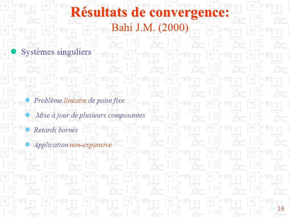 Résultats de convergence: Bahi J.M. (2000)