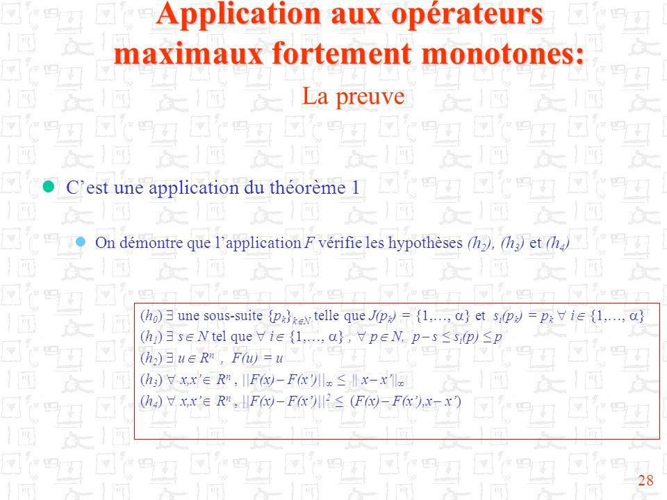 Application aux opérateurs maximaux fortement monotones: La preuve