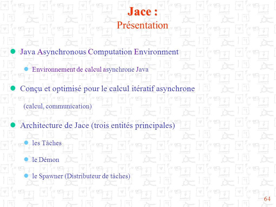 Jace : Présentation Java Asynchronous Computation Environment